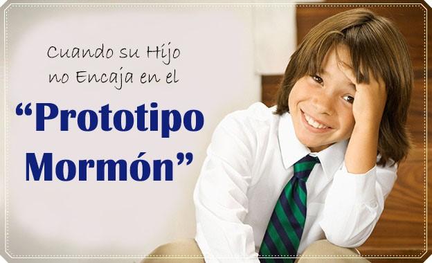 Cuando su hijo no encaja en el prototipo mormón