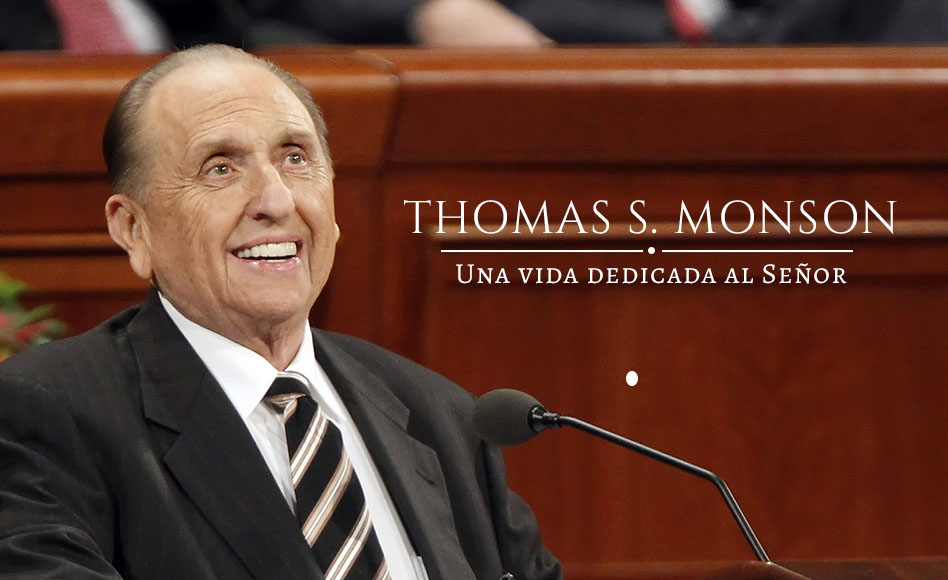 Thomas S. Monson: Una vida dedicada al Señor