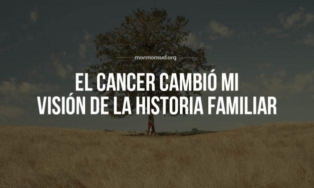 El cáncer cambió mi visión de la historia familiar