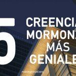 Las 5 creencias mormonas más geniales