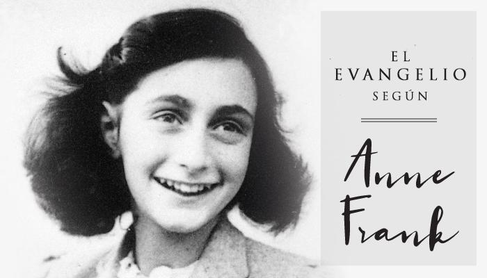 El evangelio según Anne Frank