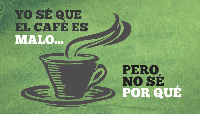 Yo sé que el café es malo… pero no sé por qué