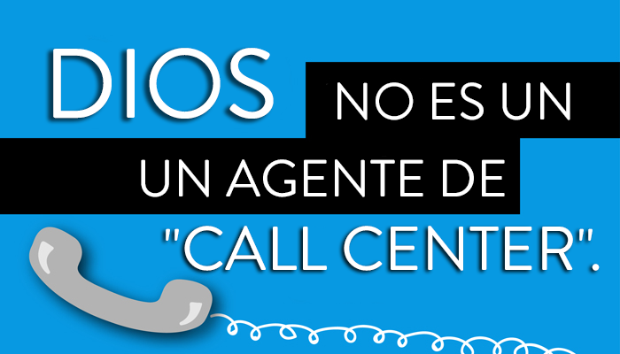 Dios no es un call center