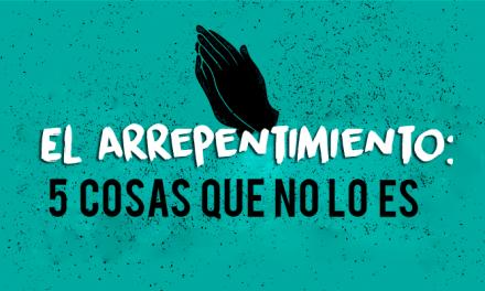 El Arrepentimiento: 5 Cosas Que NO es