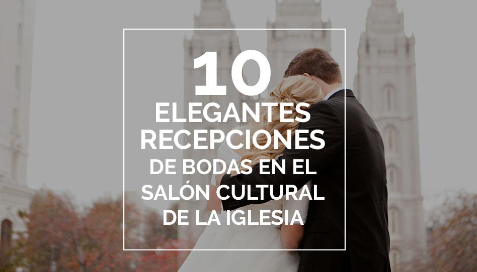10 Elegantes recepciones de bodas en el salón cultural de la Iglesia