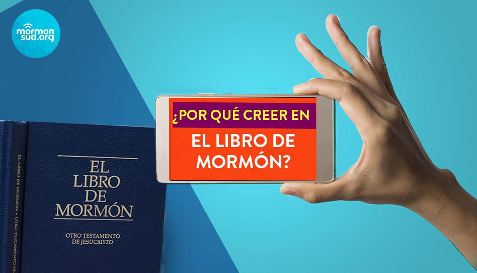 Mormones en Whatsapp: ¿Por que creer en el Libro de Mormón?