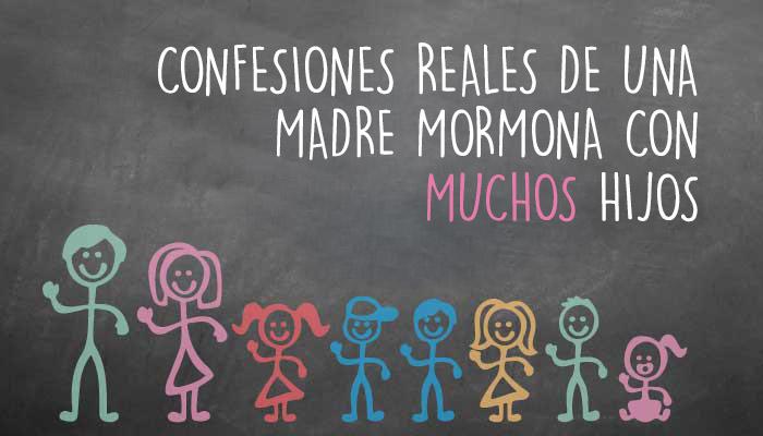 Confesiones reales de una madre mormona con MUCHOS hijos