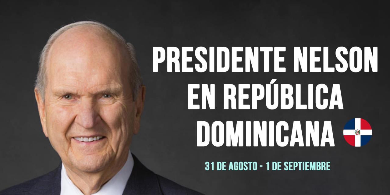 El presidente Russell M. Nelson llegará a República Dominicana