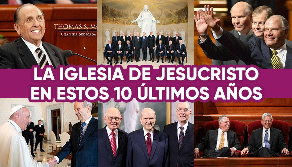 La Iglesia de Jesucristo en estos 10 años