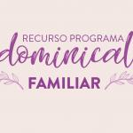 programa dominical familiar
