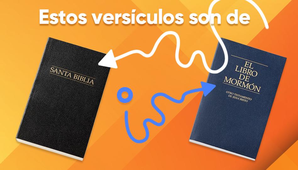 Quiz: ¿Estos versículos son de la Biblia o del Libro de Mormón?
